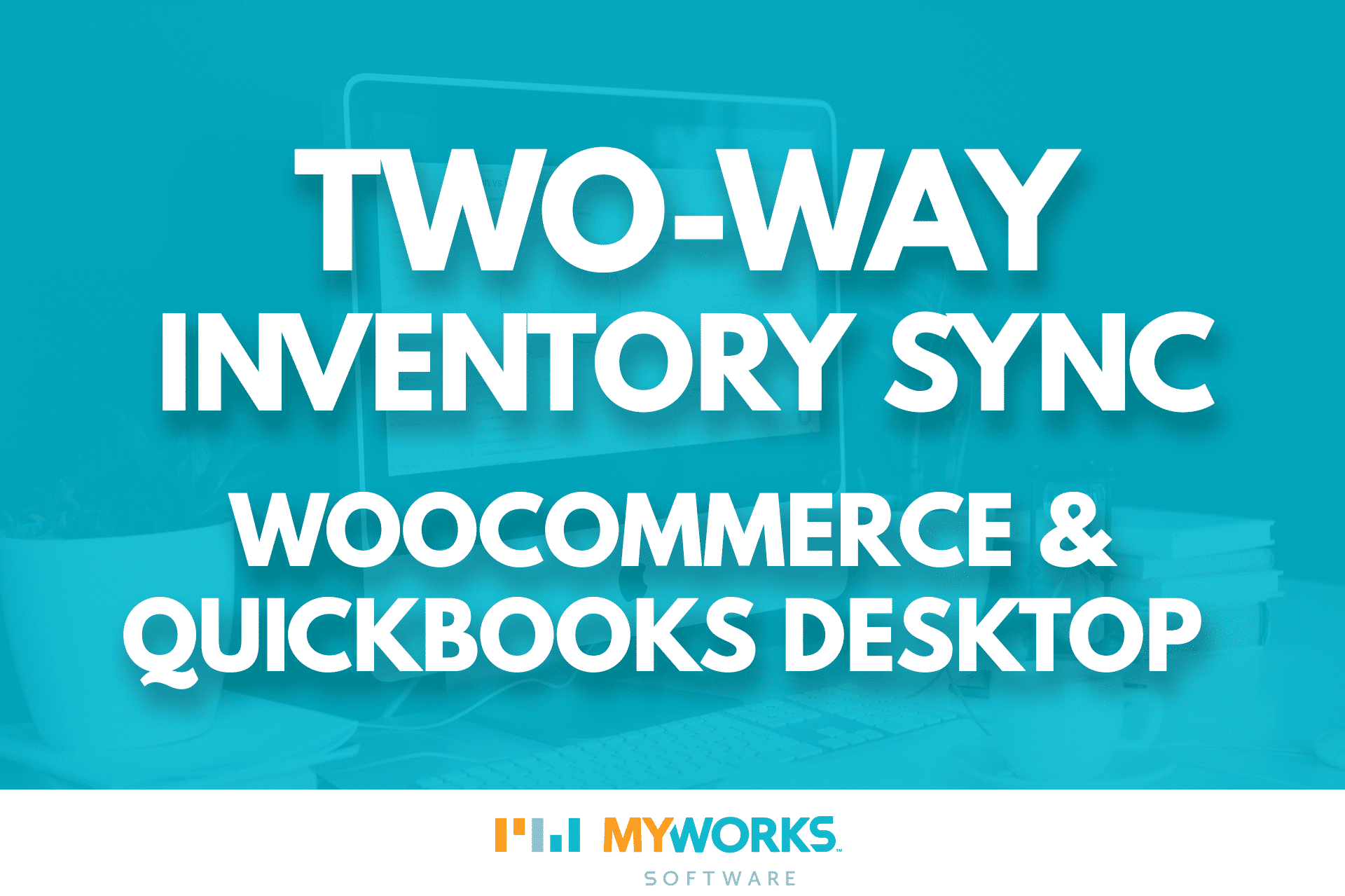 Two way inventory sync for QuickBooks Desktop + WooCommerce